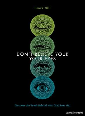 Don't Believe Your Eyes Teen Bible Study Book