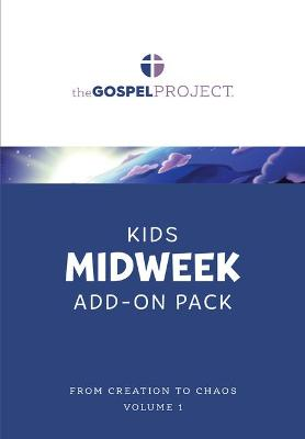 The the Gospel Project for Kids: Kids Midweek Add-On Pack - Volume 1: From Creation to Chaos