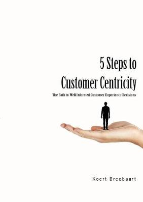 5 Steps to Customer Centricity