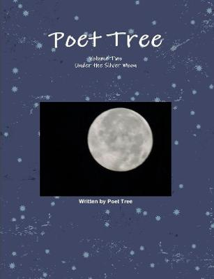 Poet Tree: Volume Two - Under the Silver Moon