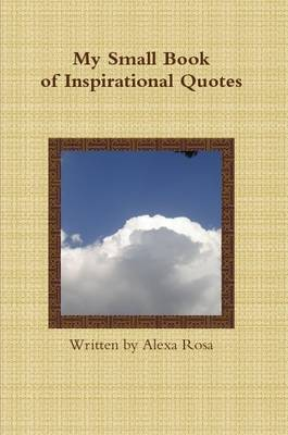 My Small Book of Inspirational Quotes