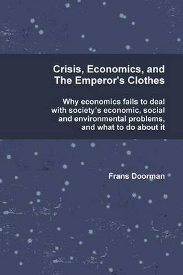 Crisis, Economics and the Emperor's Clothes