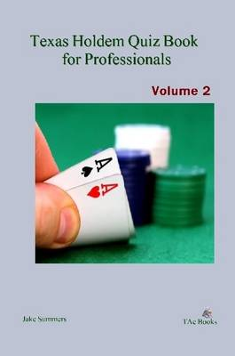 Texas Holdem Quiz Book for Professionals, Volume 2