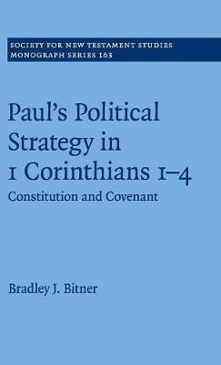 Paul's Political Strategy in 1 Corinthians 1-4