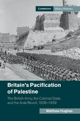 Britain's Pacification of Palestine