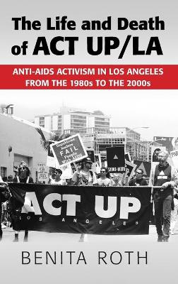 The Life and Death of ACT UP/LA