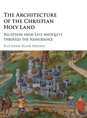 The Architecture of the Christian Holy Land