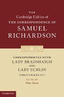 Correspondence with Lady Bradshaigh and Lady Echlin 3 Volume Hardback Set (Series Numbers 5-7)