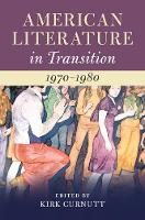 American Literature in Transition, 1970-1980