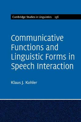 Communicative Functions and Linguistic Forms in Speech Interaction: Volume 156