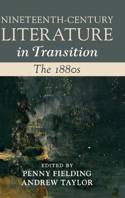 Nineteenth-Century Literature in Transition: The 1880s