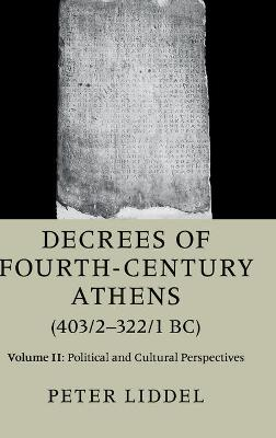 Decrees of Fourth-Century Athens (403/2-322/1 BC): Volume 2, Political and Cultural Perspectives