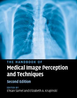 Handbook of Medical Image Perception and Techniques