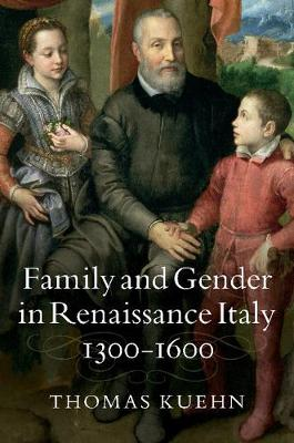 Family and Gender in Renaissance Italy, 1300-1600