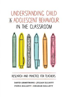 Understanding Child and Adolescent Behaviour in the Classroom