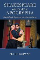 Shakespeare and the Idea of Apocrypha