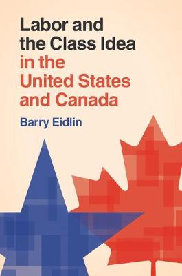 Labor and the Class Idea in the United States and Canada