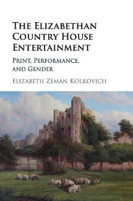 The Elizabethan Country House Entertainment