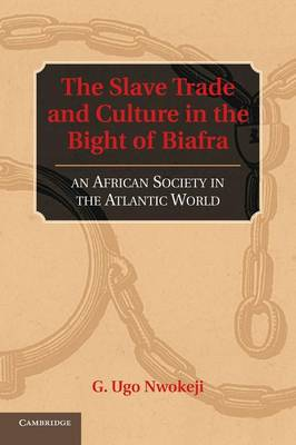 The Slave Trade and Culture in the Bight of Biafra