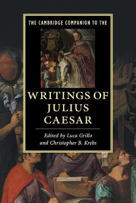 Cambridge Companion to the Writings of Julius Caesar