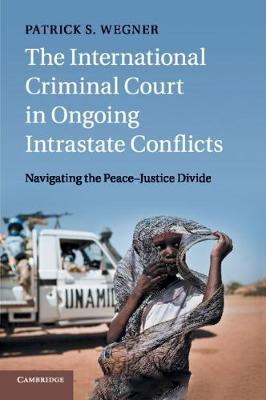 The International Criminal Court in Ongoing Intrastate Conflicts