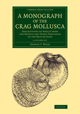 A Monograph of the Crag Mollusca 4 Volume Set