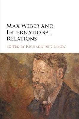 Max Weber and International Relations