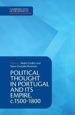 Political Thought in Portugal and its Empire, c.1500-1800: Volume 1