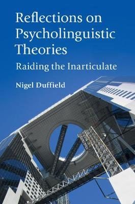 Reflections on Psycholinguistic Theories