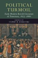 Political Turmoil: Early Modern British Literature in Transition, 1623-1660: Volume 2