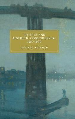 Idleness and Aesthetic Consciousness, 1815-1900