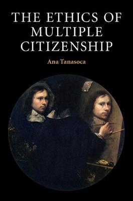 The Ethics of Multiple Citizenship