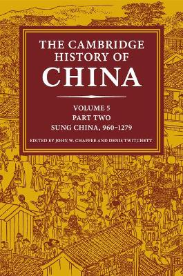 The Cambridge History of China: Volume 5, Sung China, 960-1279 AD, Part 2