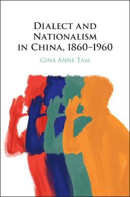 Dialect and Nationalism in China, 1860-1960