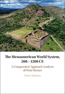 The Mesoamerican World System, 200-1200 CE