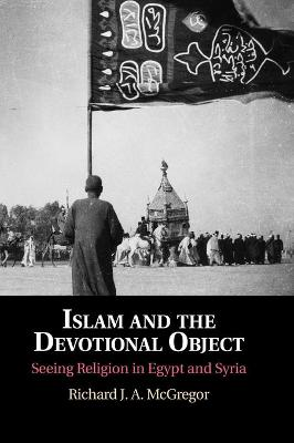 Islam and the Devotional Object