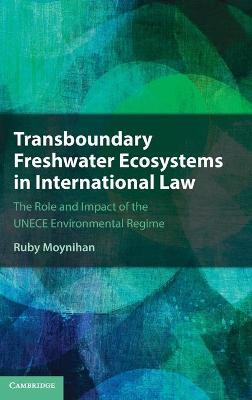 Transboundary Freshwater Ecosystems in International Law
