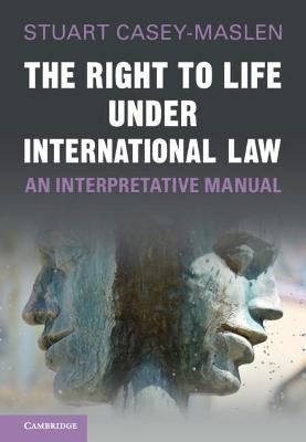 The Right to Life under International Law