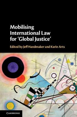 Mobilising International Law for 'Global Justice'