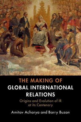 The Making of Global International Relations