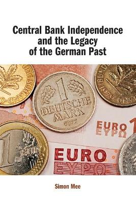 Central Bank Independence and the Legacy of the German Past