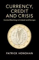 Currency, Credit and Crisis
