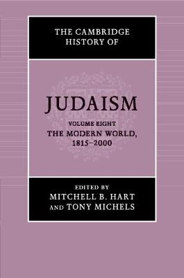 The Cambridge History of Judaism: Volume 8, The Modern World, 1815-2000