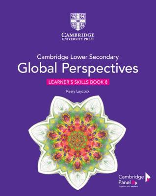 Cambridge Lower Secondary Global Perspectives (TM) Stage 8 Learner's Skills Book