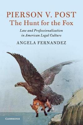 Pierson v. Post, The Hunt for the Fox