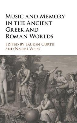 Music and Memory in the Ancient Greek and Roman Worlds