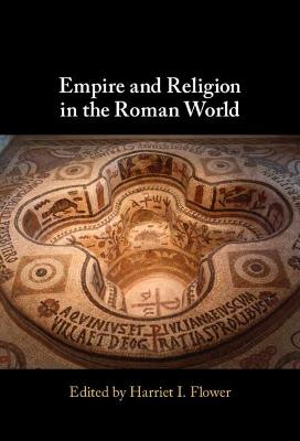Empire and Religion in the Roman World