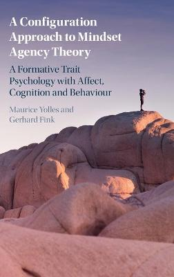 A Configuration Approach to Mindset Agency Theory