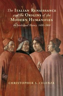 The Italian Renaissance and the Origins of the Modern Humanities