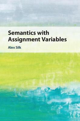 Semantics with Assignment Variables